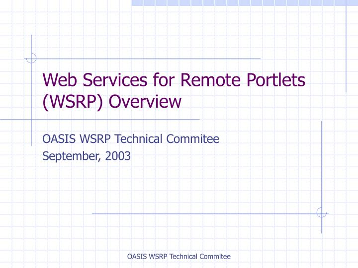 w eb services for remote portlets wsrp overview n.