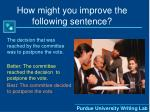 how might you improve the following sentence