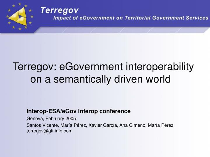 terregov egovernment interoperability on a semantically driven world n.