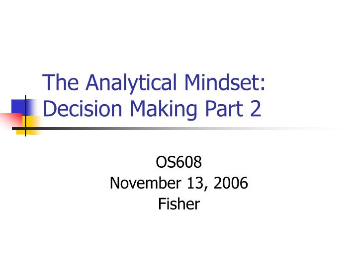 the analytical mindset decision making part 2 n.