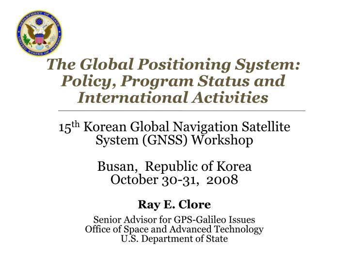the global positioning system policy program status and international activities n.