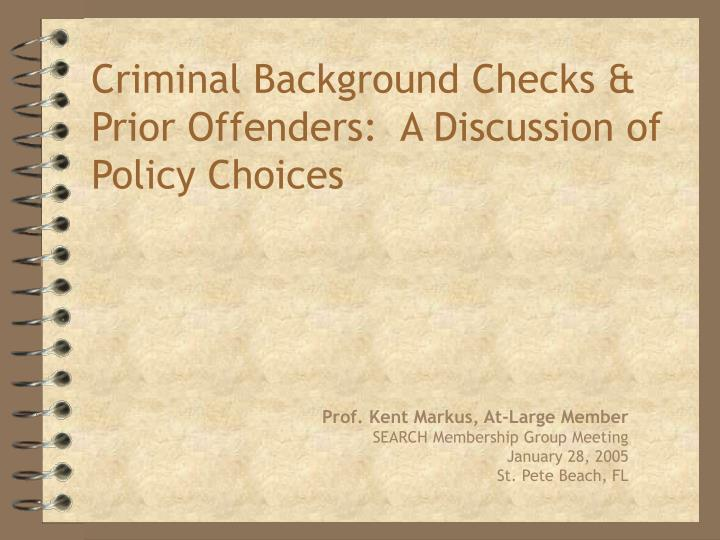 criminal background checks prior offenders a discussion of policy choices n.