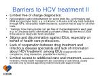 barriers to hcv treatment ii