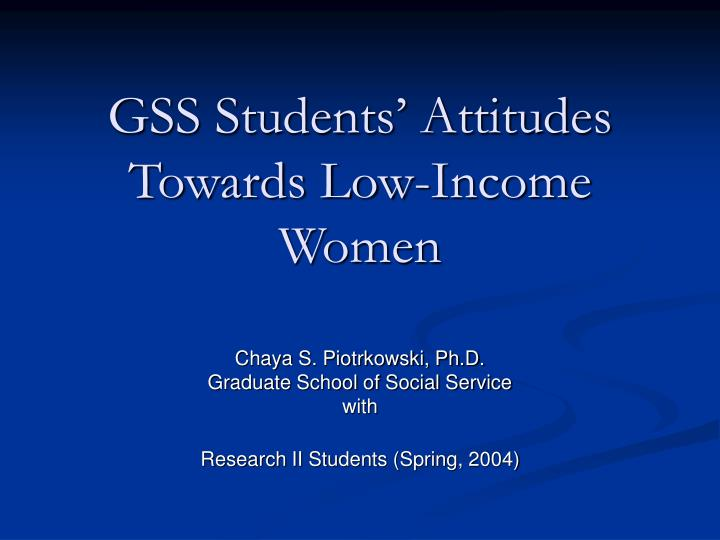gss students attitudes towards low income women n.