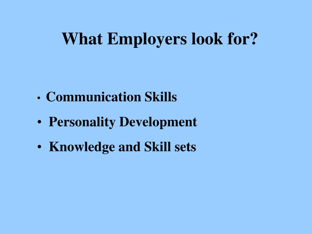 What Employers look for?