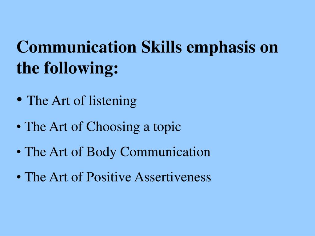 Communication Skills emphasis on the following: