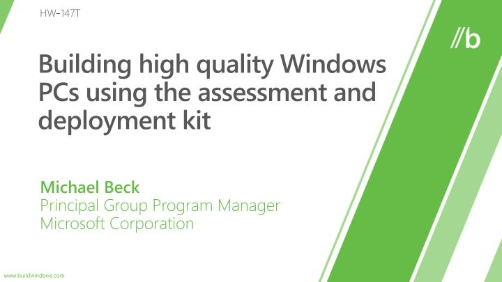 building high quality windows pcs using the assessment and deployment kit n.