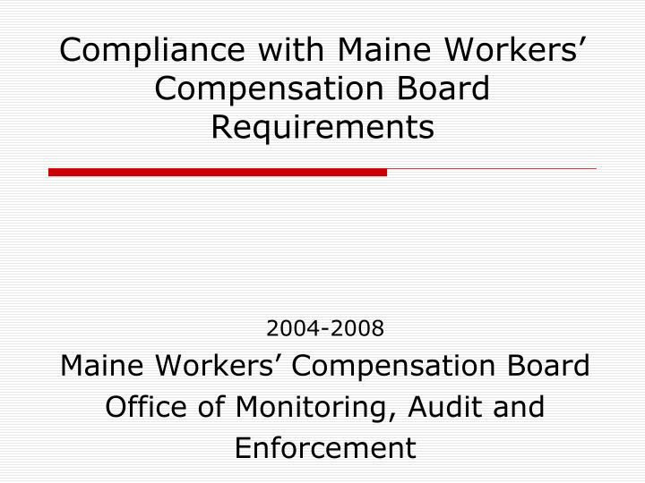 compliance with maine workers compensation board requirements n.