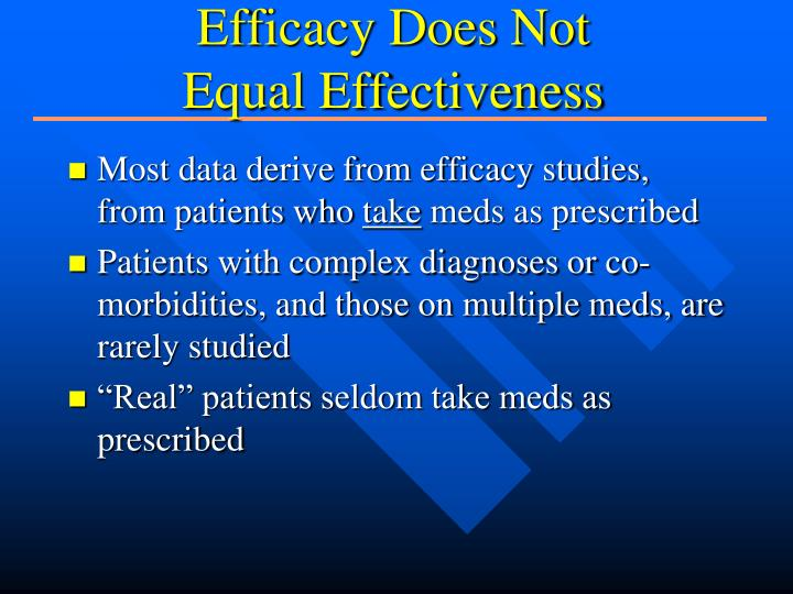 Efficacy Does Not Equal Effectiveness