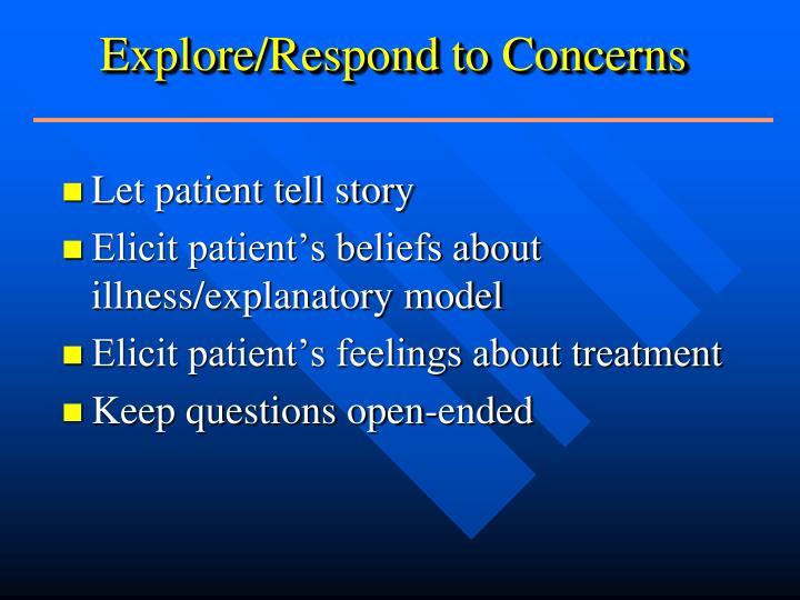 Explore/Respond to Concerns
