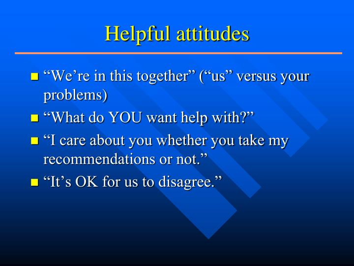 Helpful attitudes