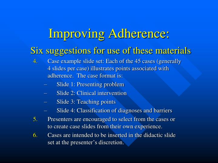 Improving adherence six suggestions for use of these materials