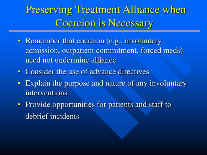 Preserving Treatment Alliance when Coercion is Necessary