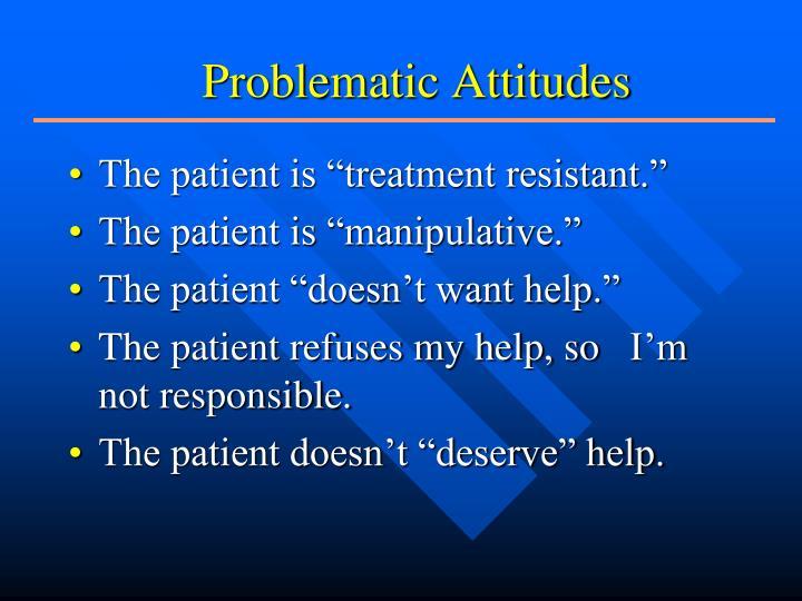 Problematic Attitudes