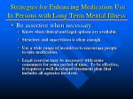 strategies for enhancing medication use in persons with long term mental illness