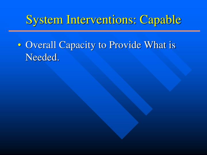 System Interventions: Capable