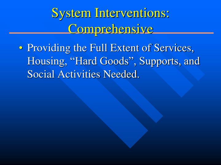 System Interventions: Comprehensive