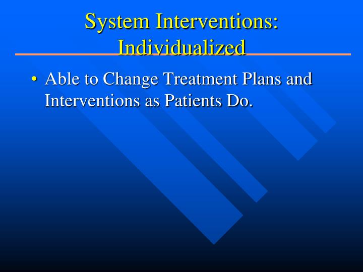 System Interventions: Individualized