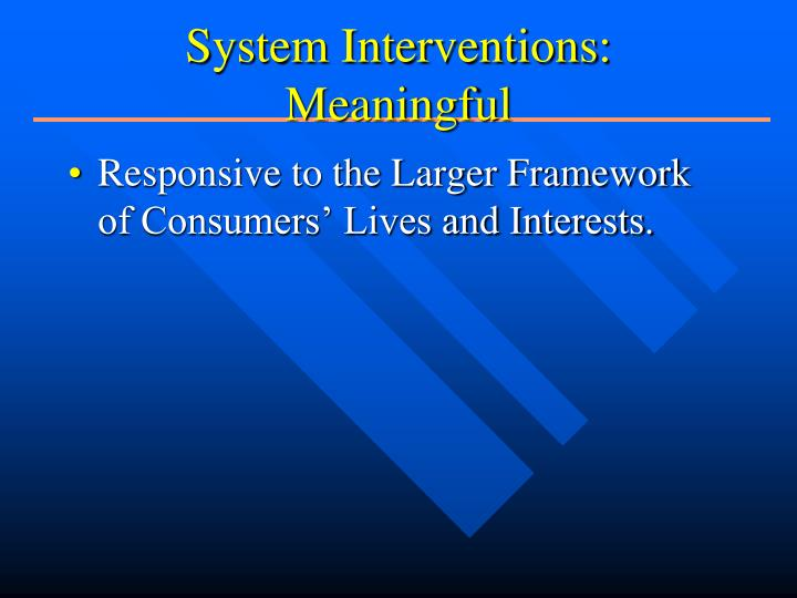 System Interventions: Meaningful