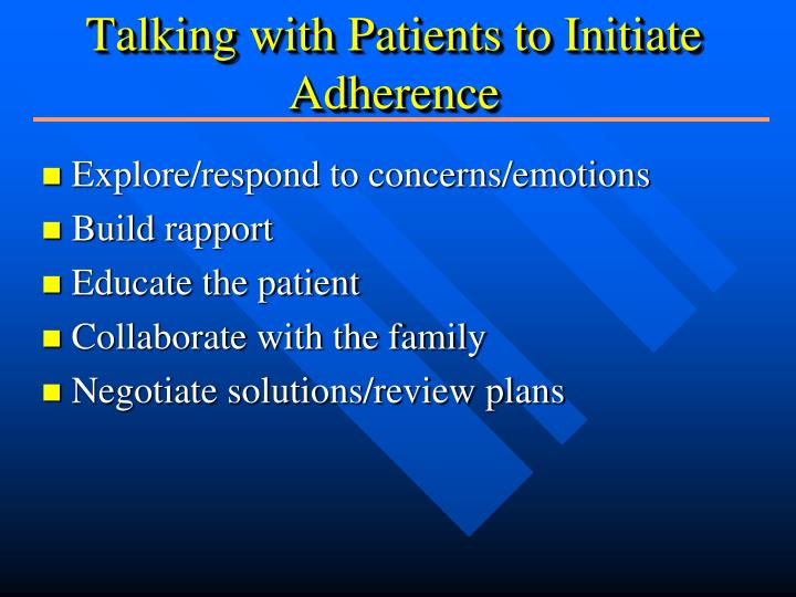 Talking with Patients to Initiate Adherence