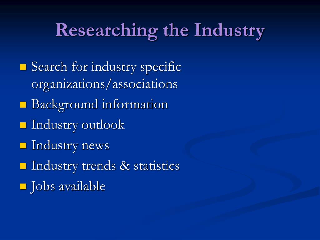 Researching the Industry