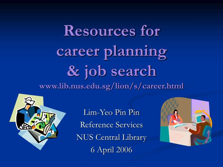 Resources for career planning job search www lib nus edu sg lion s career html