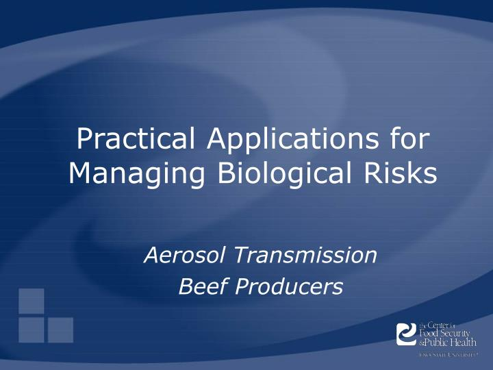 practical applications for managing biological risks n.