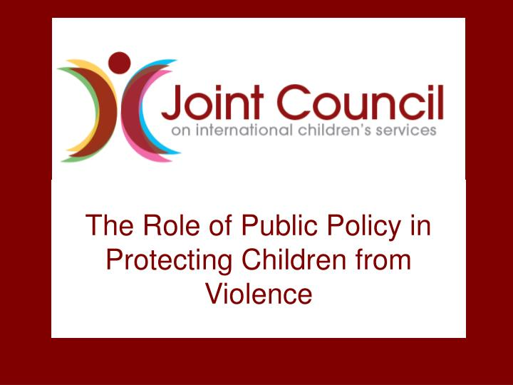 the role of public policy in protecting children from violence n.