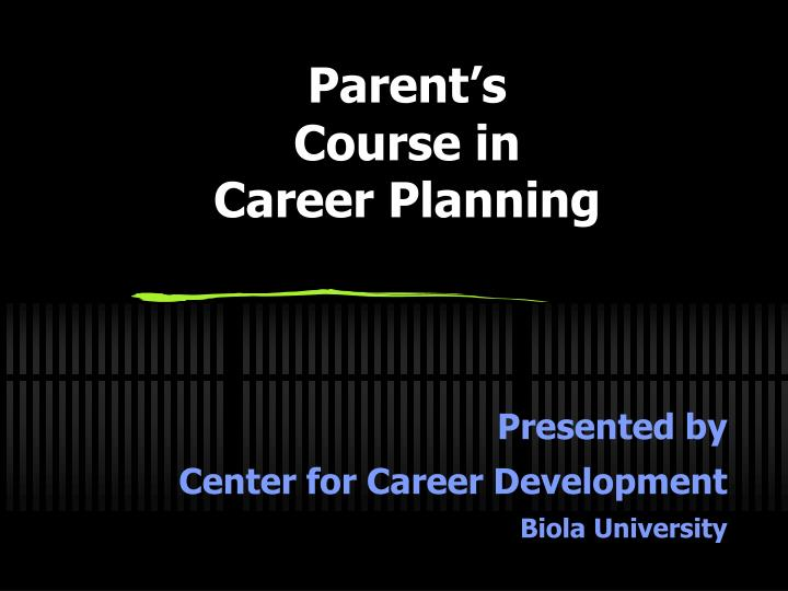 Parent s course in career planning