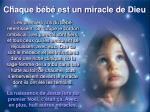 chaque b b est un miracle de dieu
