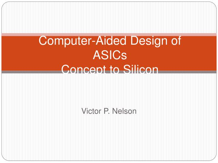 computer aided design of asics concept to silicon n.