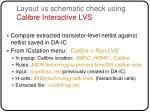 layout vs schematic check using calibre interactive lvs