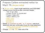 prepare calibre extracted netlist for mach ta file pex netlist