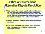office of enforcement alternative dispute resolution
