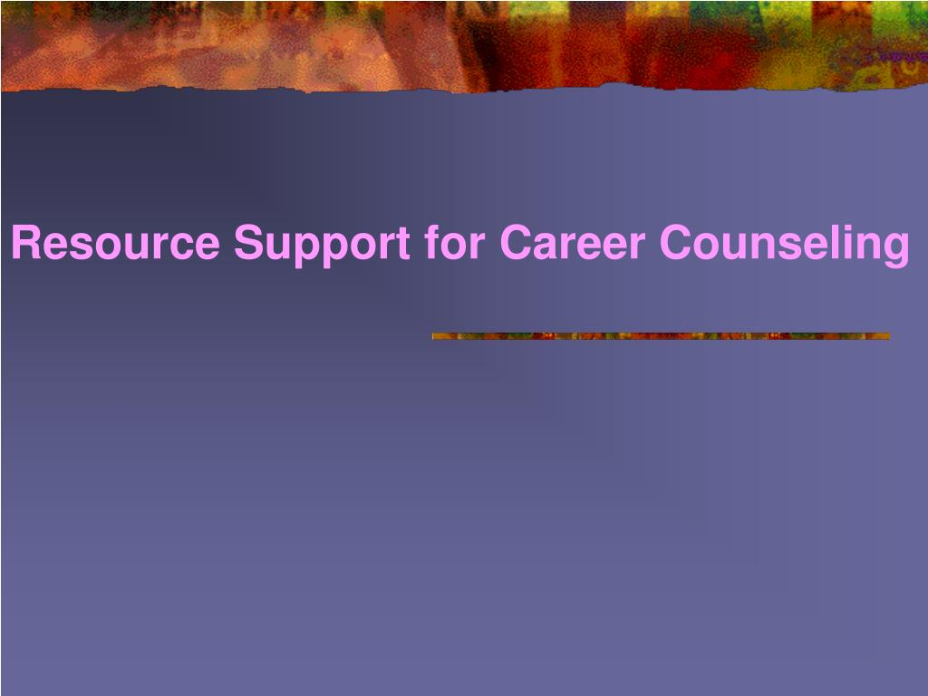 resource support for career counseling l.