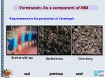requirements for the production of vermiwash
