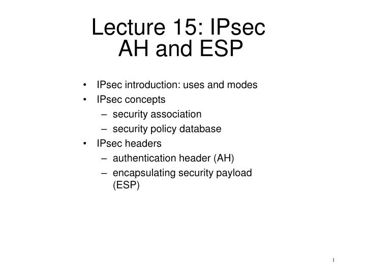 lecture 15 ipsec ah and esp n.