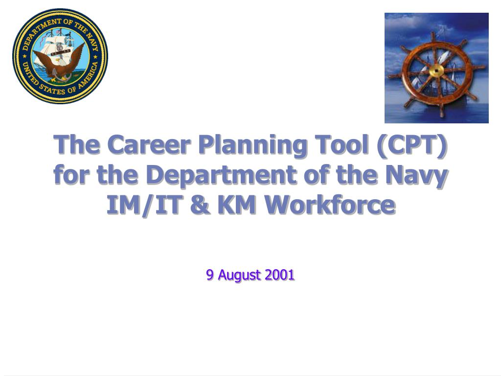 the career planning tool cpt for the department of the navy im it km workforce l.