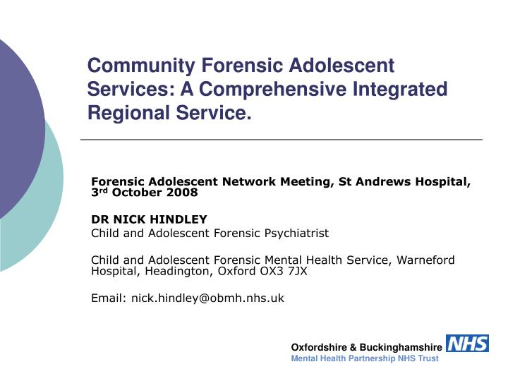 community forensic adolescent services a comprehensive integrated regional service n.