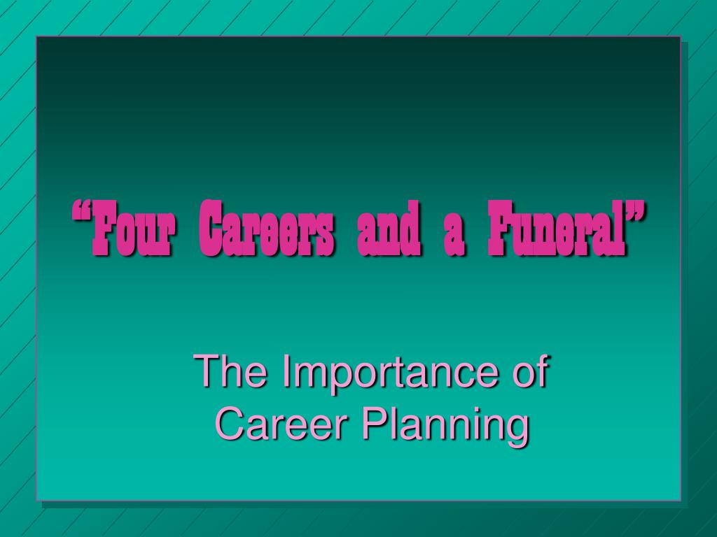 four careers and a funeral l.