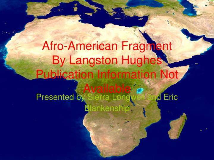 afro american fragment by langston hughes publication information not available n.