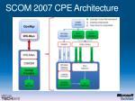 scom 2007 cpe architecture