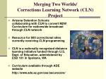 merging two worlds corrections learning network cln project