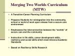 merging two worlds curriculum mtw