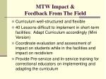 mtw impact feedback from the field