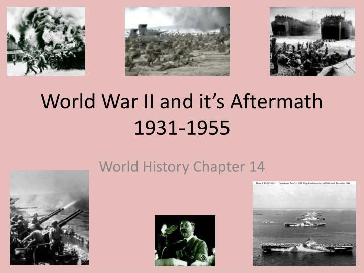 world war ii and it s aftermath 1931 1955 n.
