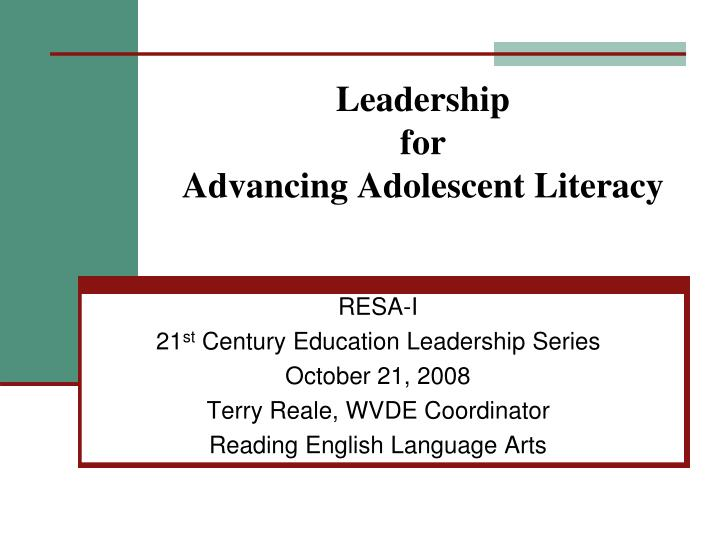 leadership for advancing adolescent literacy n.