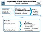 programa de integraci n de estad sticas fuentes y productos