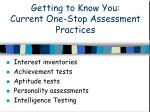 getting to know you current one stop assessment practices