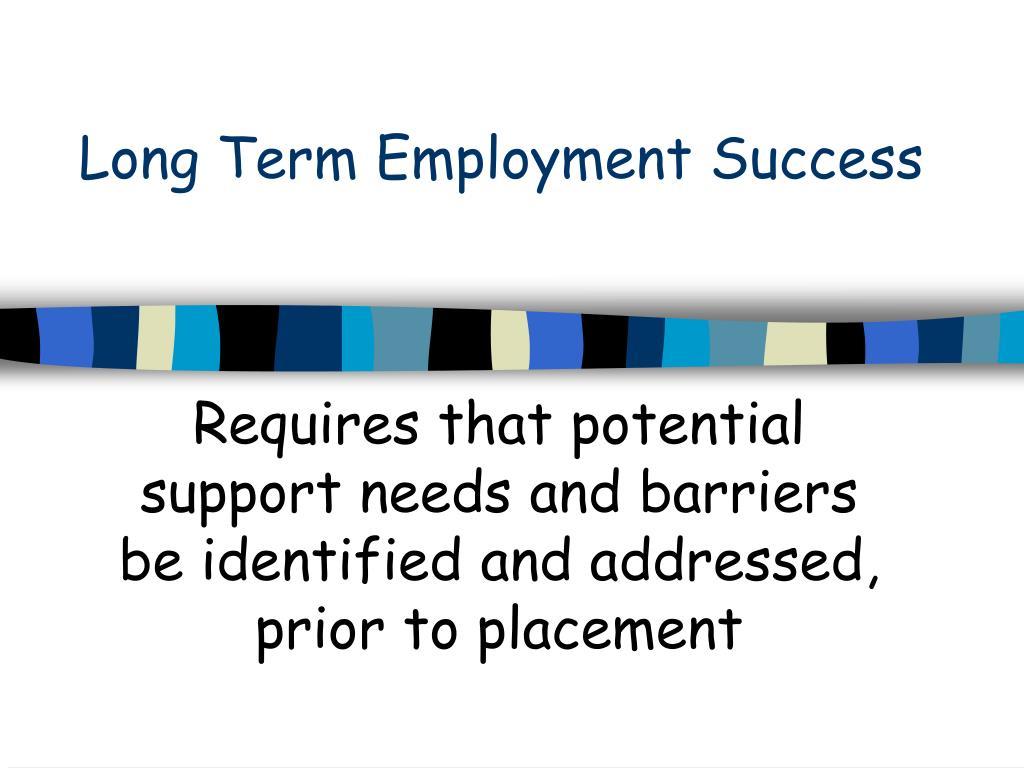 Long Term Employment Success